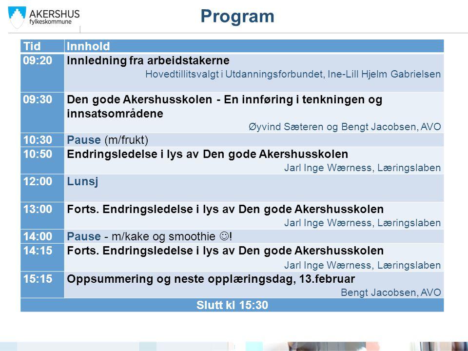 Program Tid Innhold 09:20 Innledning fra arbeidstakerne 09:30