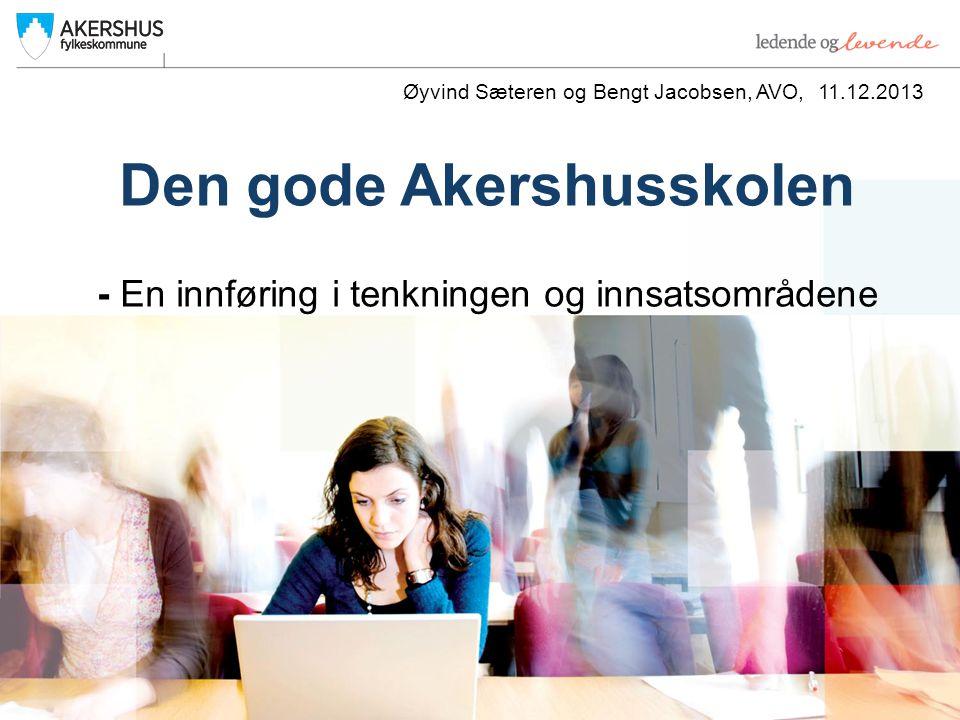 Den gode Akershusskolen - En innføring i tenkningen og innsatsområdene