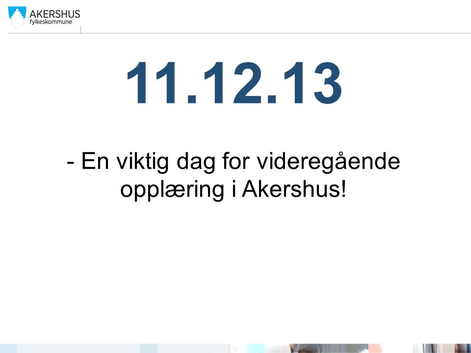 - En viktig dag for videregående opplæring i Akershus!
