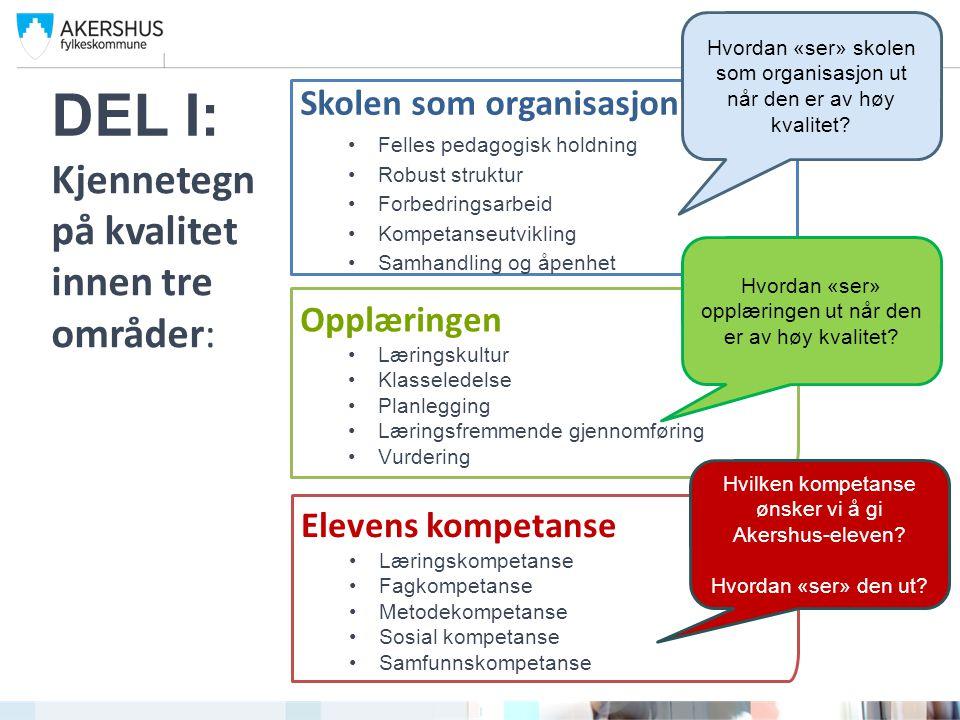 DEL I: Kjennetegn på kvalitet innen tre områder: