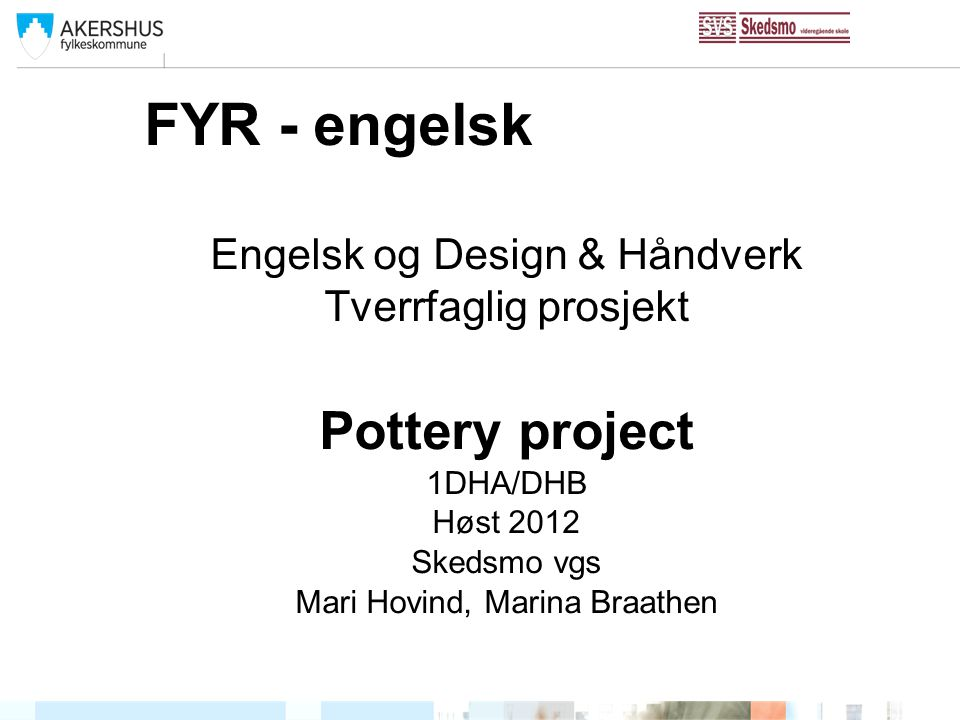 FYR - engelsk Pottery project