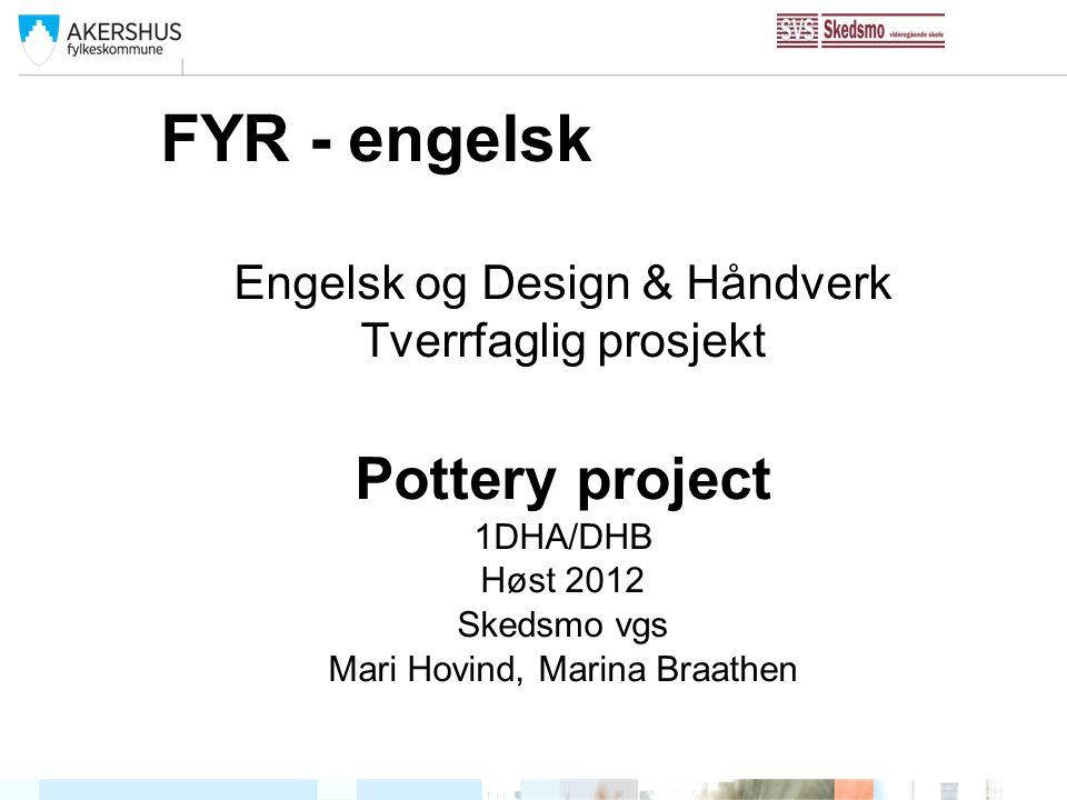 FYR - engelsk Pottery project