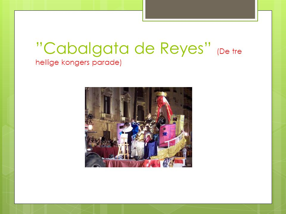 Cabalgata de Reyes (De tre hellige kongers parade)