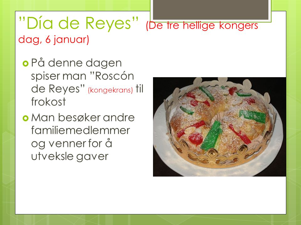 Día de Reyes (De tre hellige kongers dag, 6 januar)
