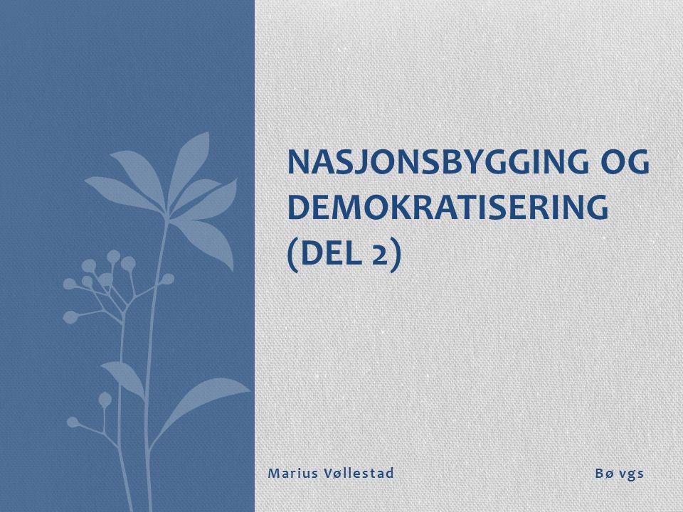 Nasjonsbygging og demokratisering (Del 2)