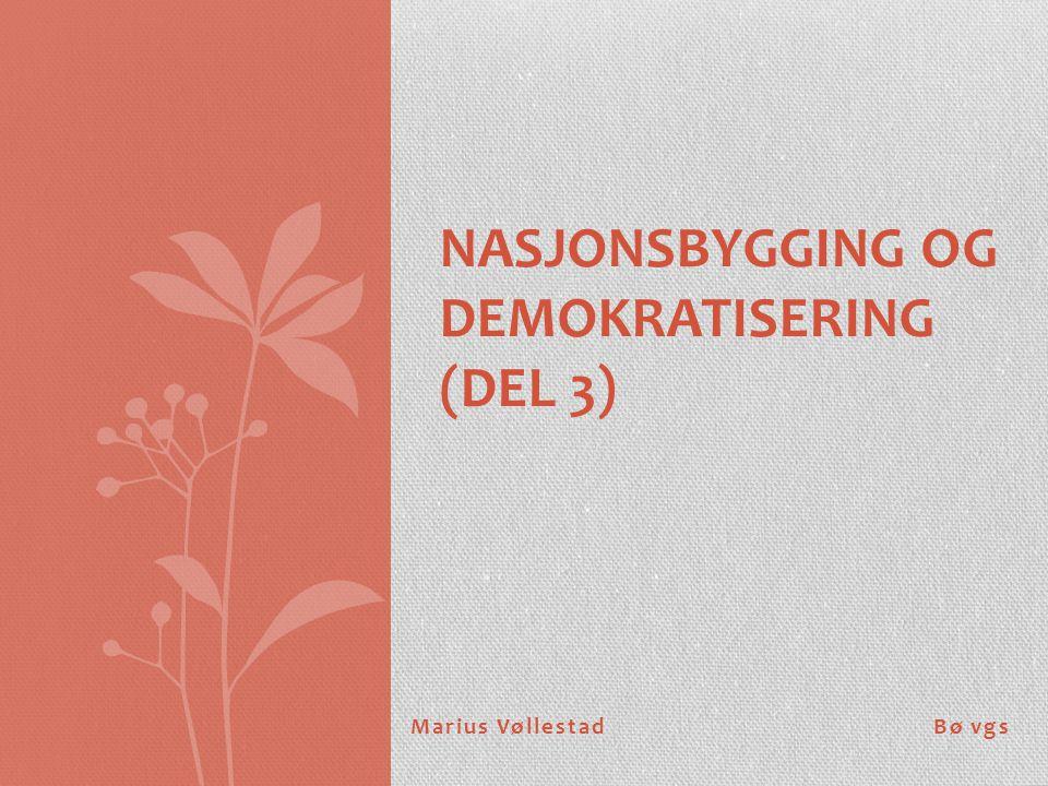 Nasjonsbygging og demokratisering (Del 3)