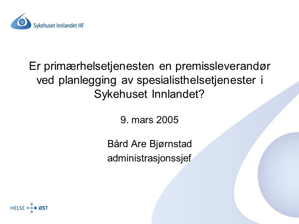 9. mars 2005 Bård Are Bjørnstad administrasjonssjef