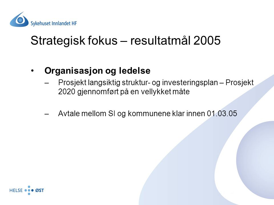 Strategisk fokus – resultatmål 2005