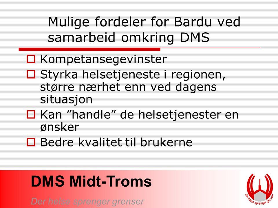 Mulige fordeler for Bardu ved samarbeid omkring DMS