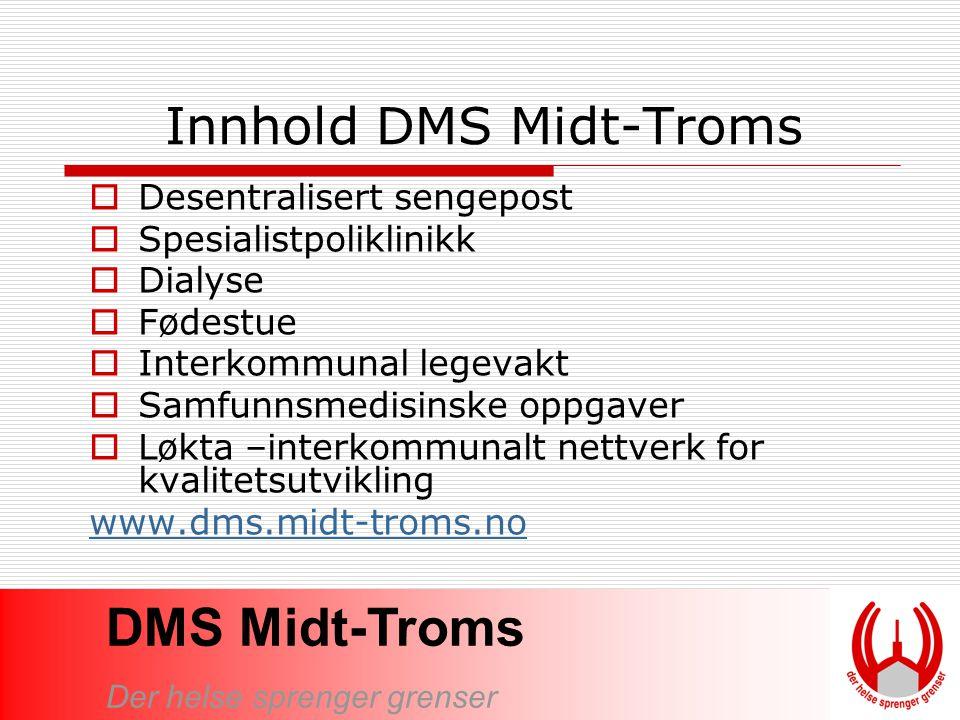 Innhold DMS Midt-Troms