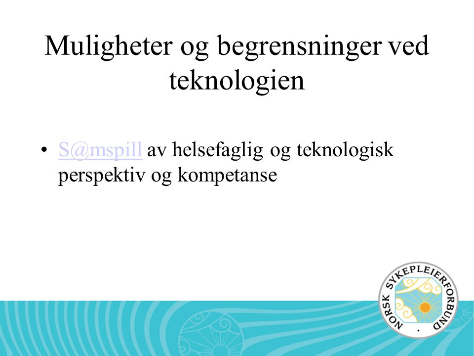 Muligheter og begrensninger ved teknologien