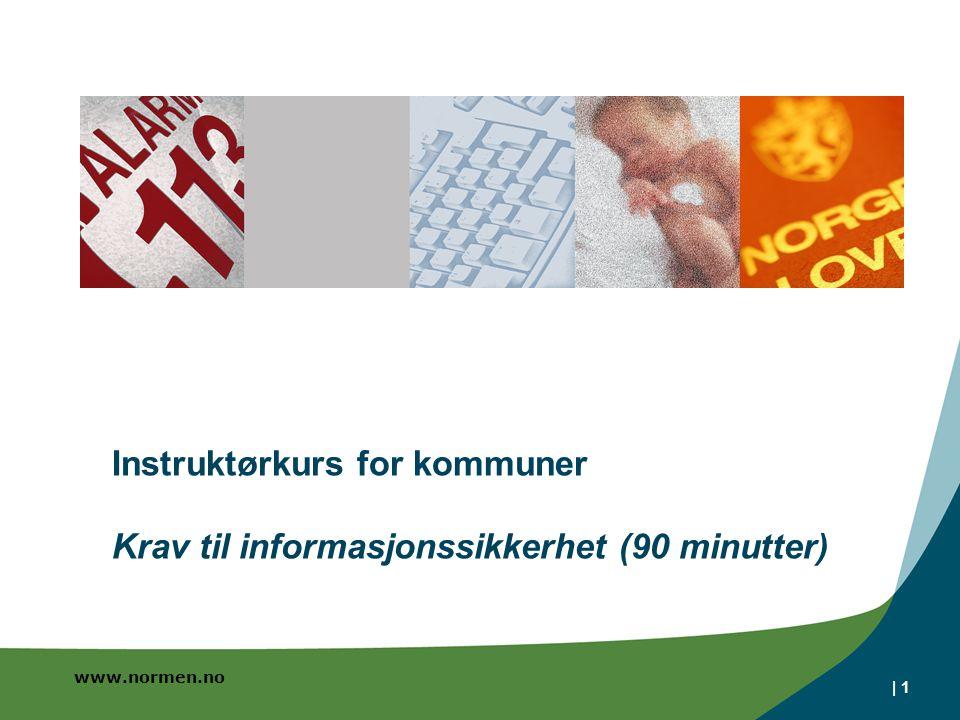 Instruktørkurs for kommuner Krav til informasjonssikkerhet (90 minutter)