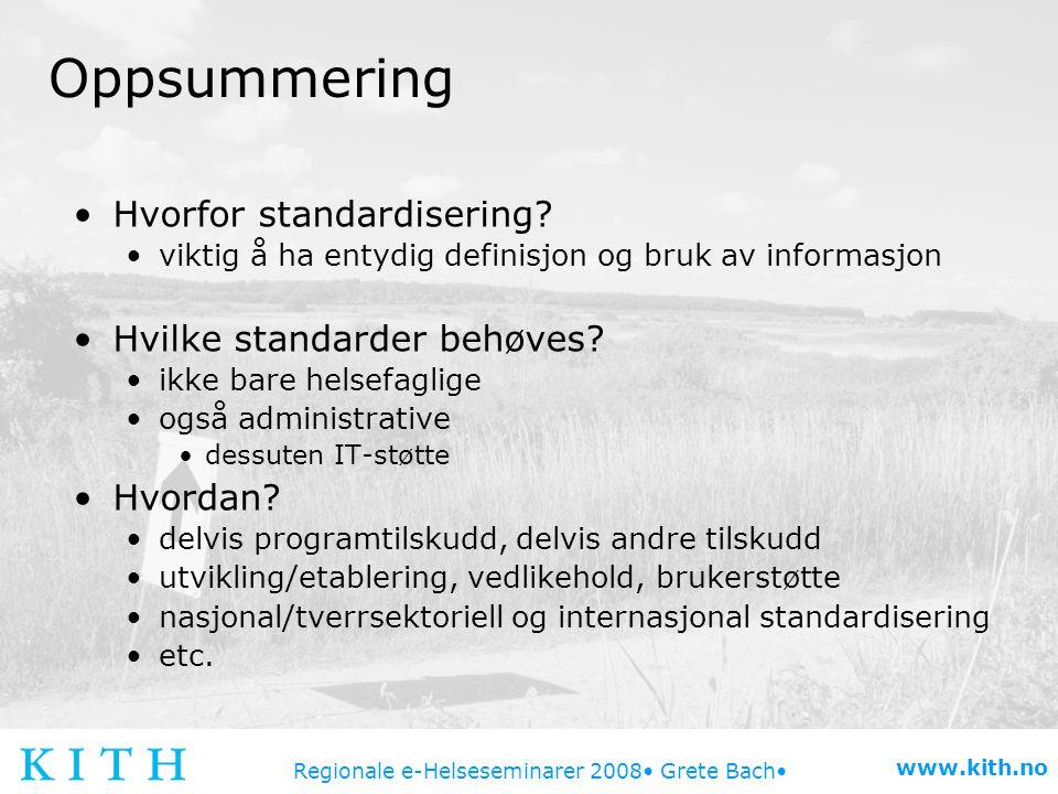 Oppsummering Hvorfor standardisering Hvilke standarder behøves