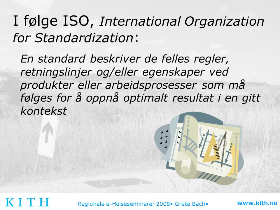 I følge ISO, International Organization for Standardization: