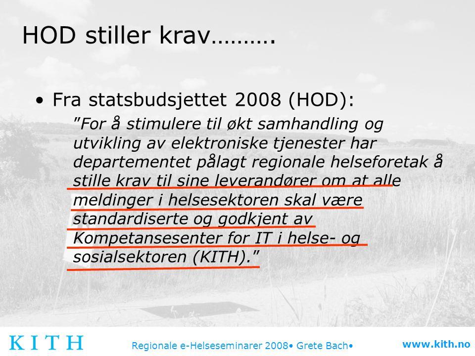 HOD stiller krav………. Fra statsbudsjettet 2008 (HOD):