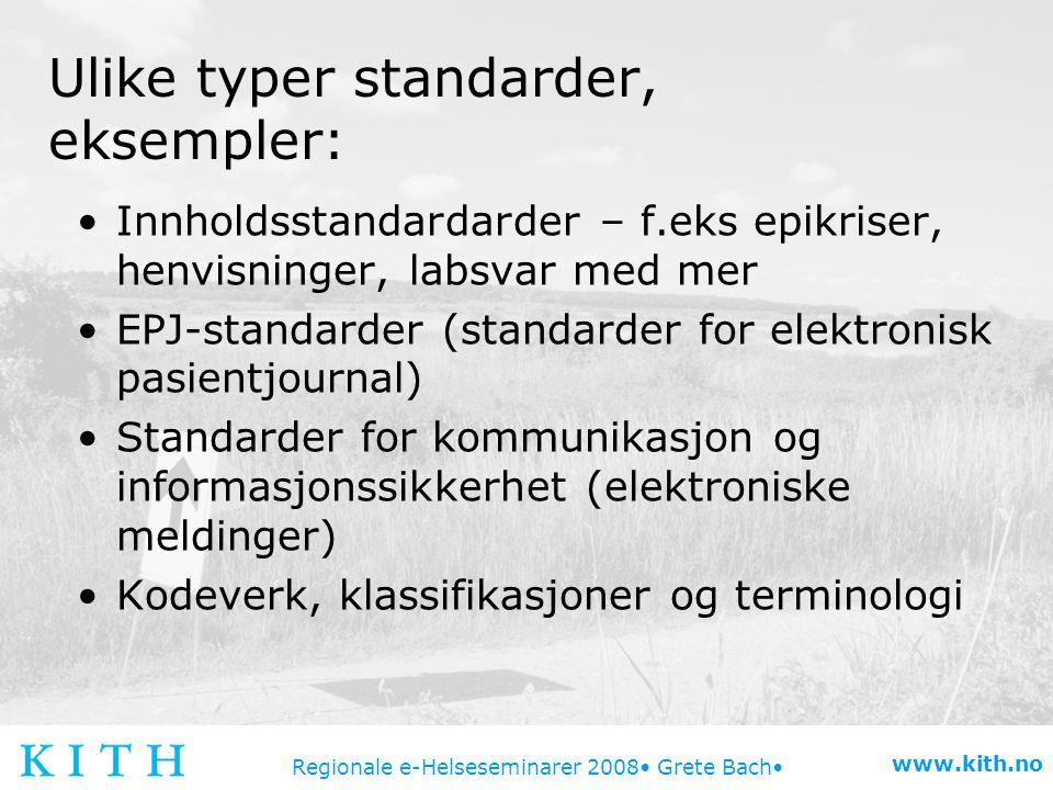 Ulike typer standarder, eksempler: