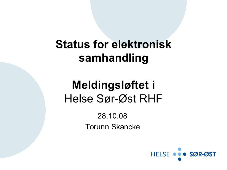 Status for elektronisk samhandling Meldingsløftet i Helse Sør-Øst RHF