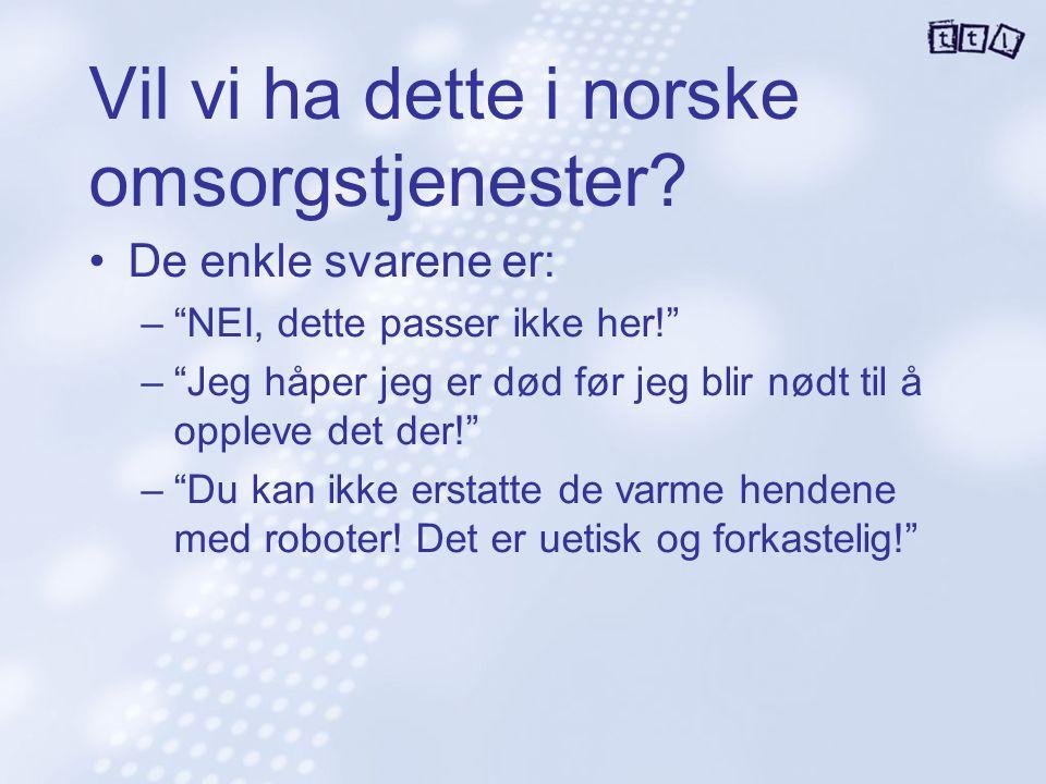 Vil vi ha dette i norske omsorgstjenester
