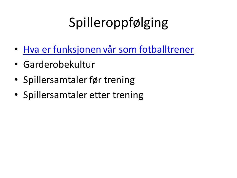 Spilleroppfølging Hva er funksjonen vår som fotballtrener