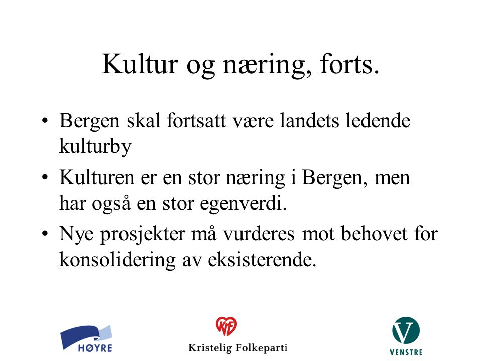 Kultur og næring, forts. Bergen skal fortsatt være landets ledende kulturby. Kulturen er en stor næring i Bergen, men har også en stor egenverdi.