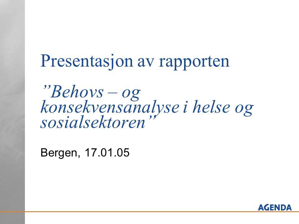 Presentasjon av rapporten Behovs – og konsekvensanalyse i helse og sosialsektoren