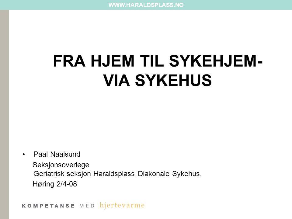 FRA HJEM TIL SYKEHJEM- VIA SYKEHUS