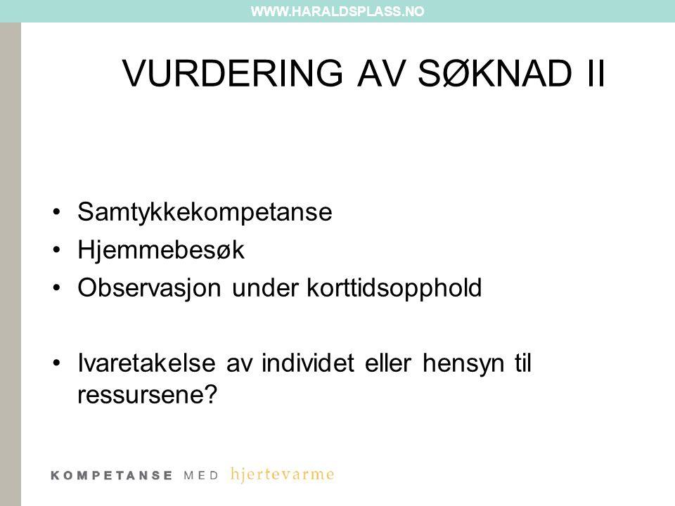 VURDERING AV SØKNAD II Samtykkekompetanse Hjemmebesøk