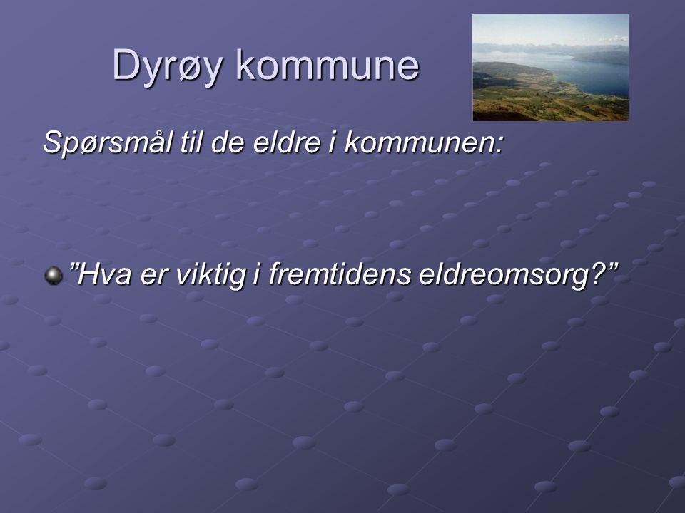 Dyrøy kommune Spørsmål til de eldre i kommunen: