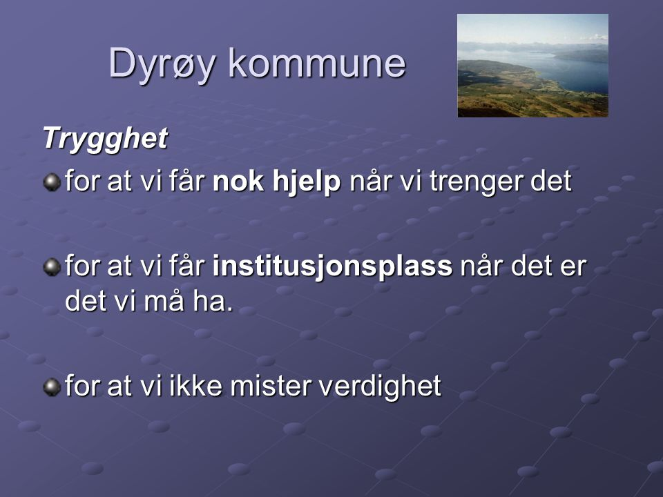 Dyrøy kommune Trygghet for at vi får nok hjelp når vi trenger det