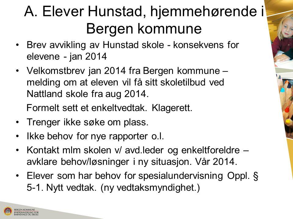 A. Elever Hunstad, hjemmehørende i Bergen kommune