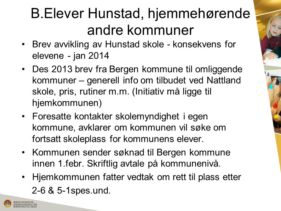 B.Elever Hunstad, hjemmehørende andre kommuner