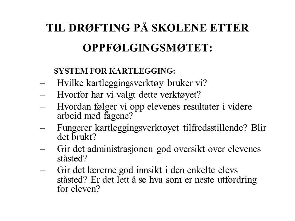 TIL DRØFTING PÅ SKOLENE ETTER OPPFØLGINGSMØTET:
