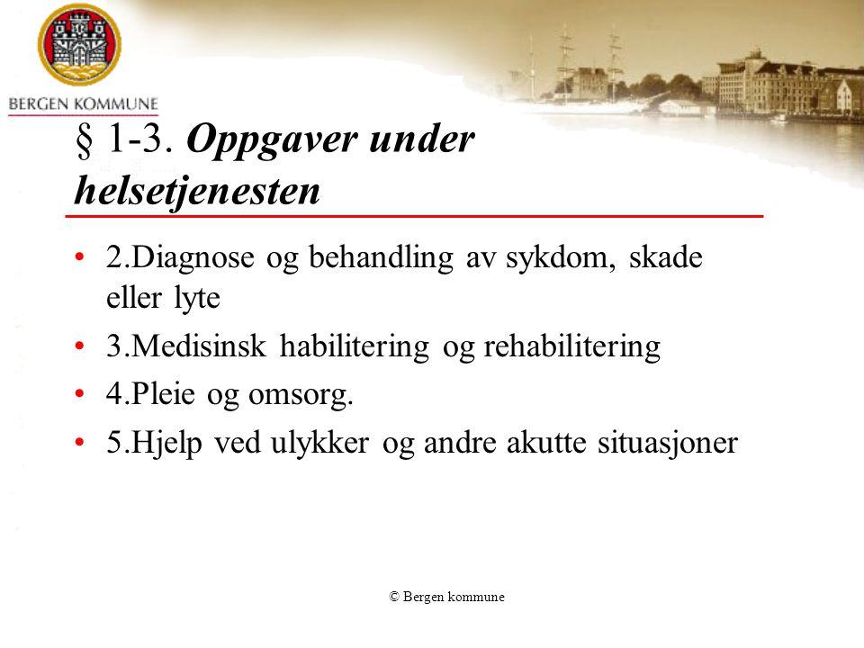 § 1-3. Oppgaver under helsetjenesten