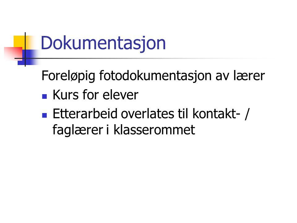 Dokumentasjon Foreløpig fotodokumentasjon av lærer Kurs for elever