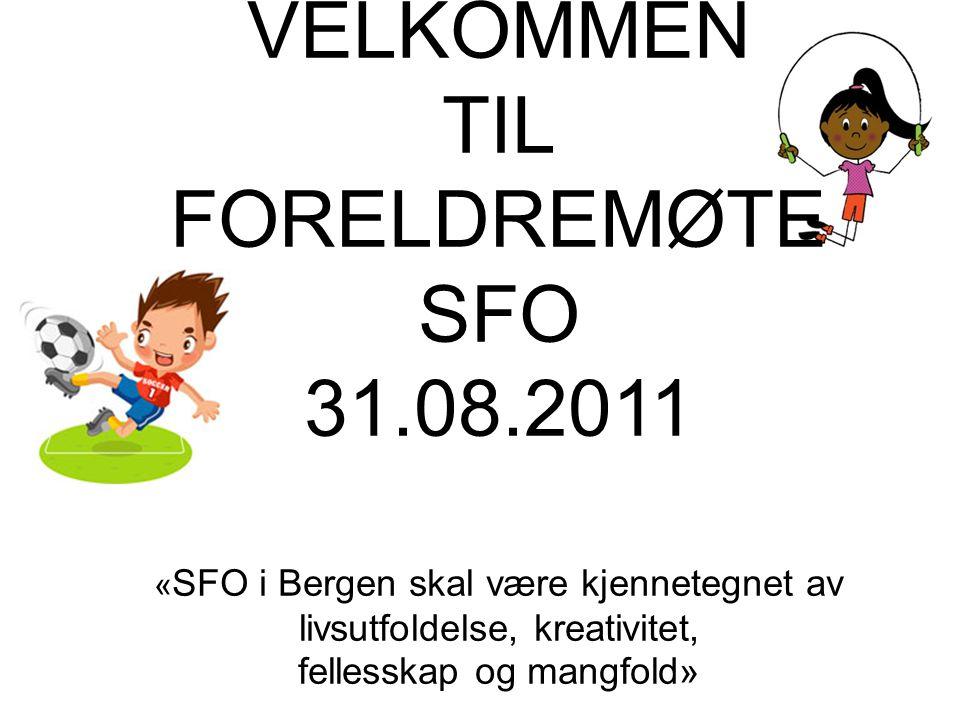 VELKOMMEN TIL FORELDREMØTE SFO 31. 08