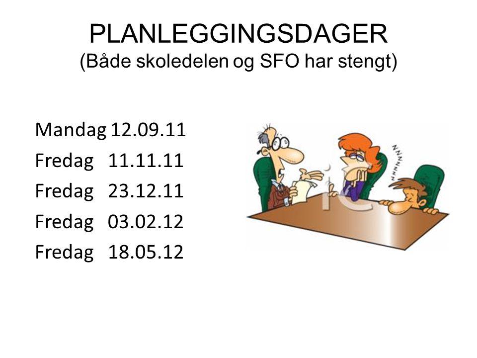 PLANLEGGINGSDAGER (Både skoledelen og SFO har stengt)