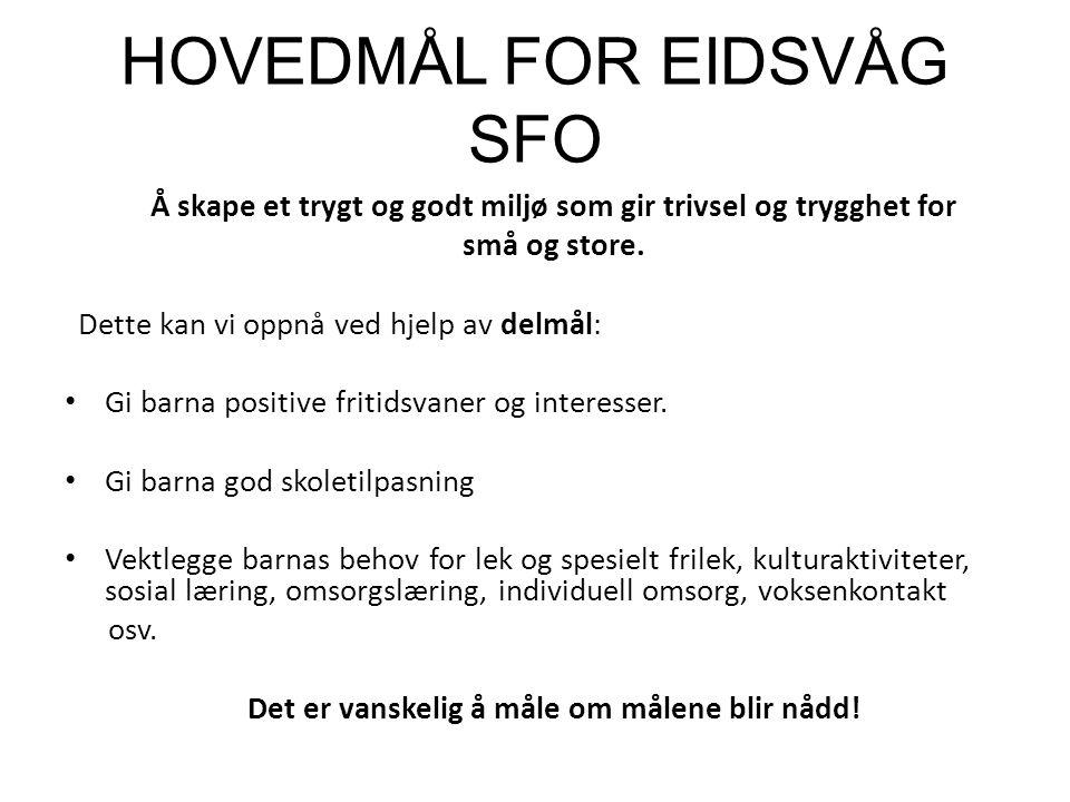 HOVEDMÅL FOR EIDSVÅG SFO