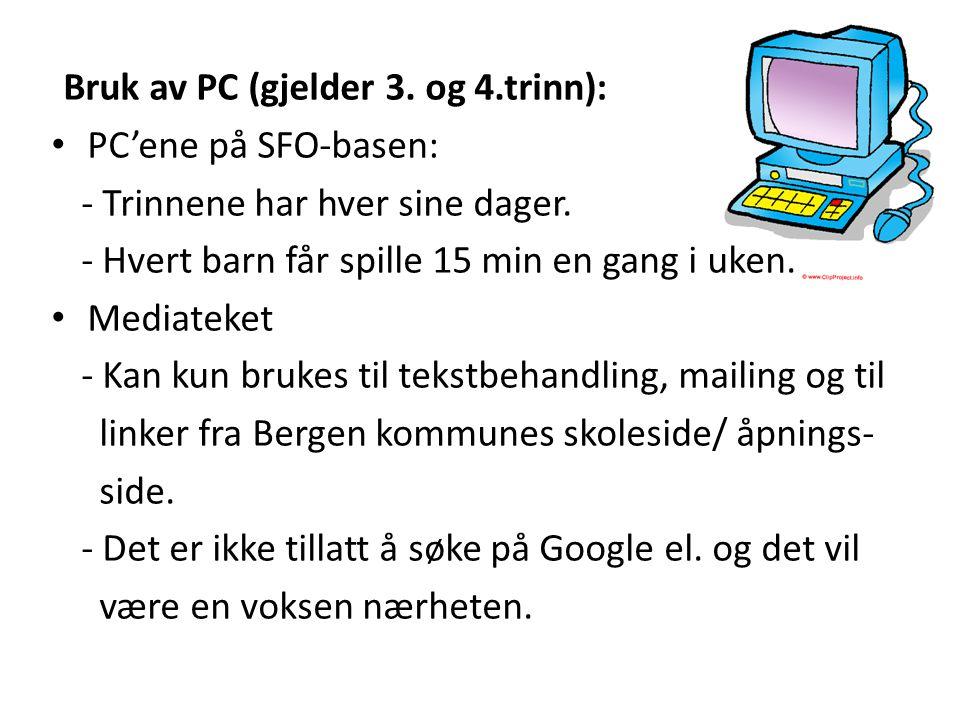 Bruk av PC (gjelder 3. og 4.trinn):