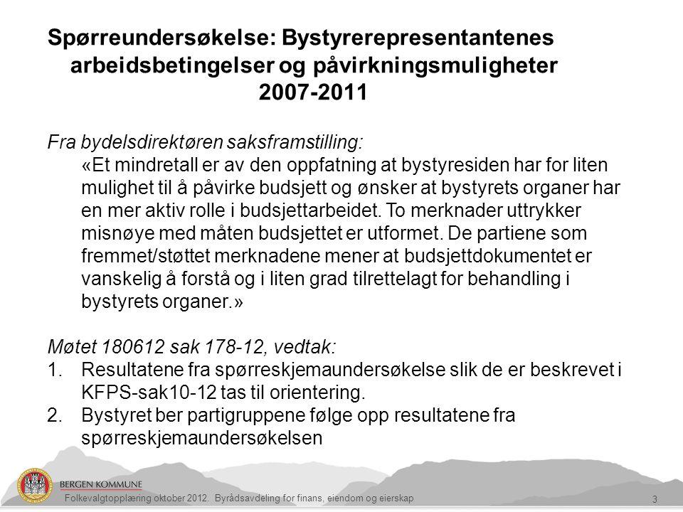 Spørreundersøkelse: Bystyrerepresentantenes arbeidsbetingelser og påvirkningsmuligheter 2007-2011