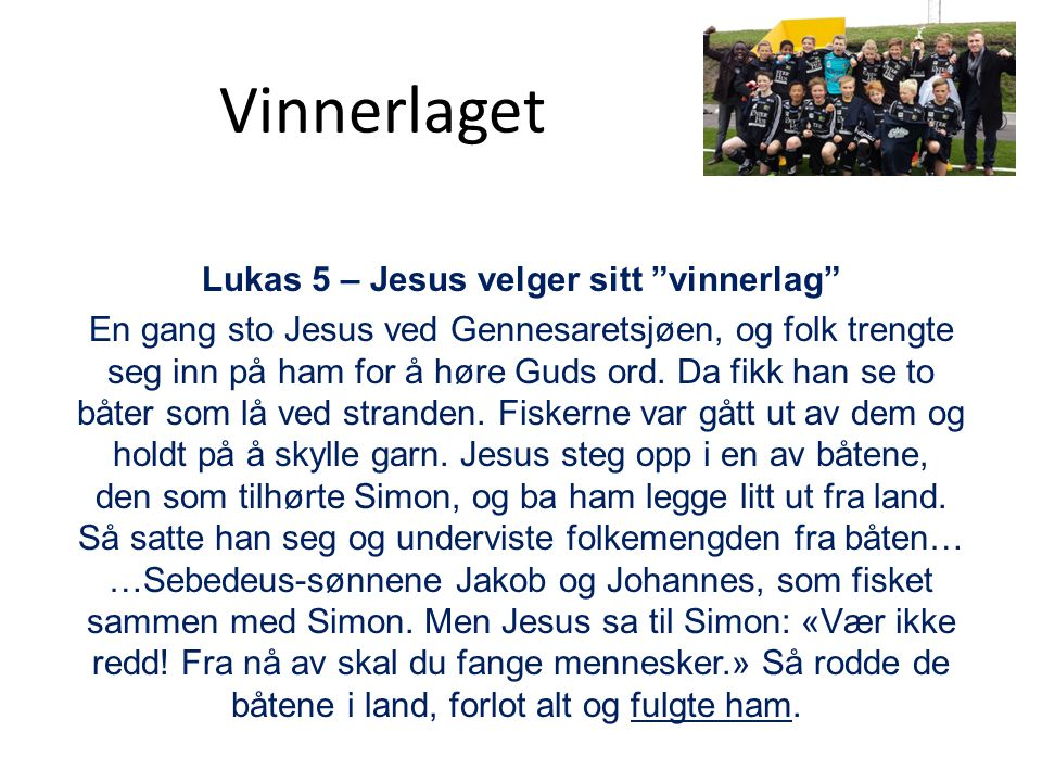 Lukas 5 – Jesus velger sitt vinnerlag