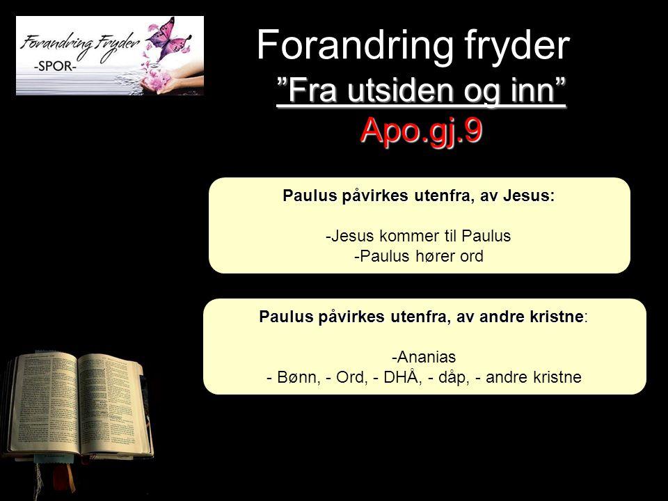 Paulus påvirkes utenfra, av Jesus:
