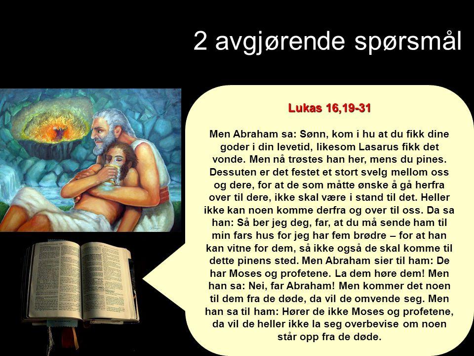 2 avgjørende spørsmål Lukas 16,19-31