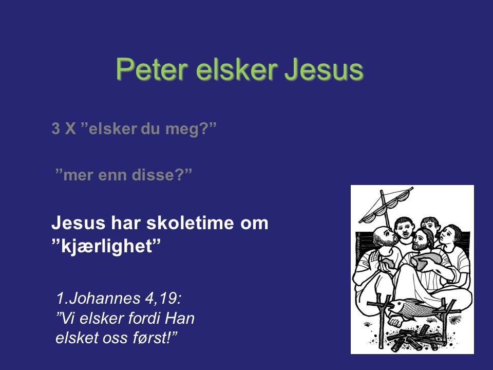Peter elsker Jesus Jesus har skoletime om kjærlighet