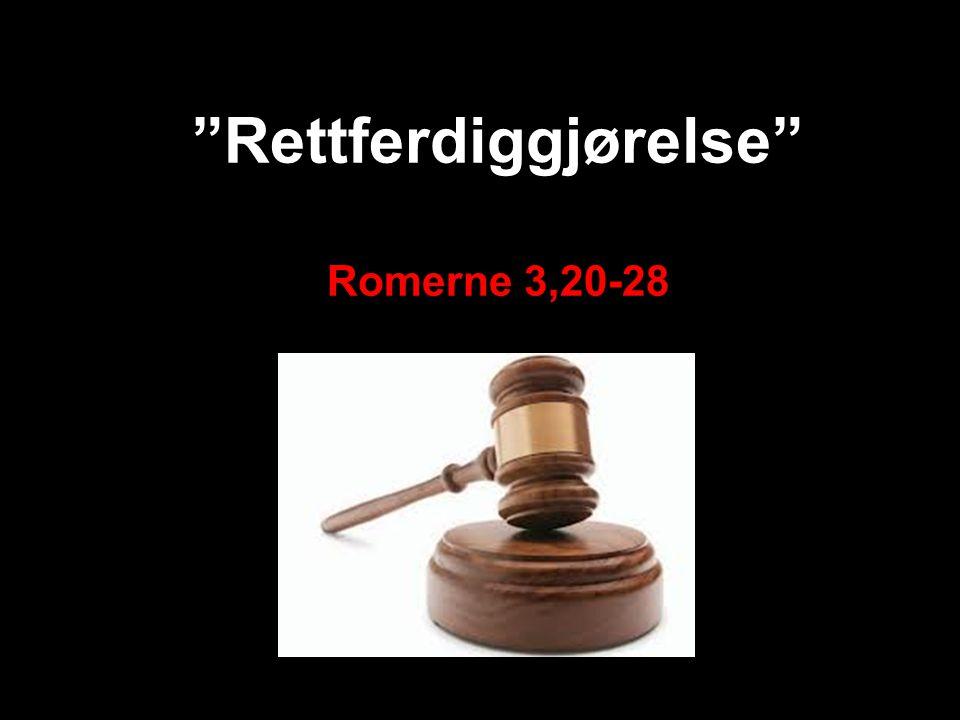 Rettferdiggjørelse Romerne 3,20-28