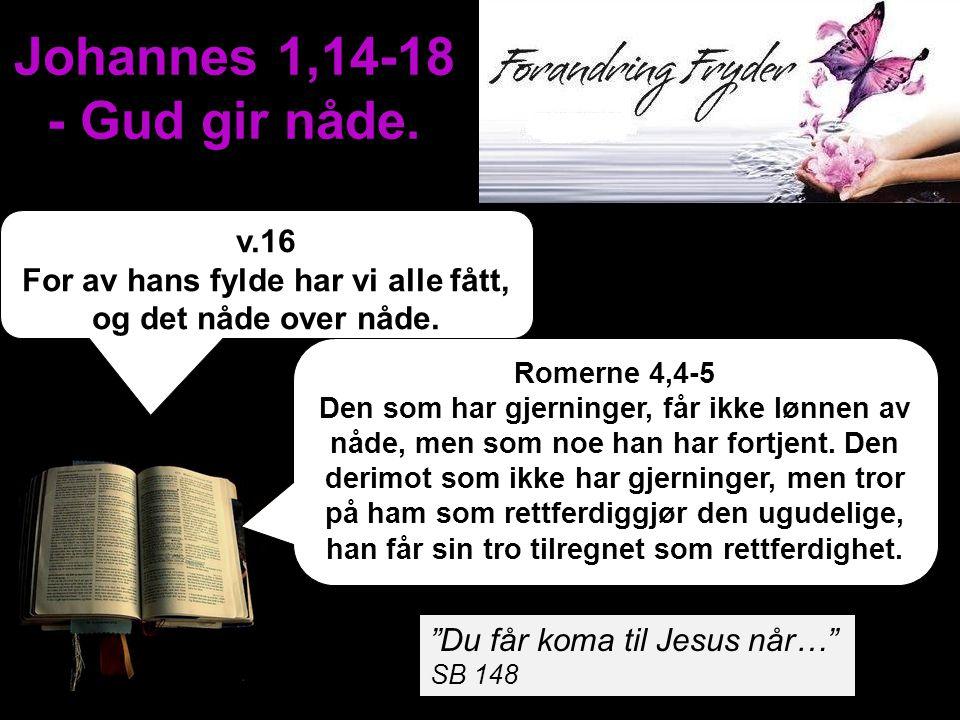 Johannes 1,14-18 - Gud gir nåde.