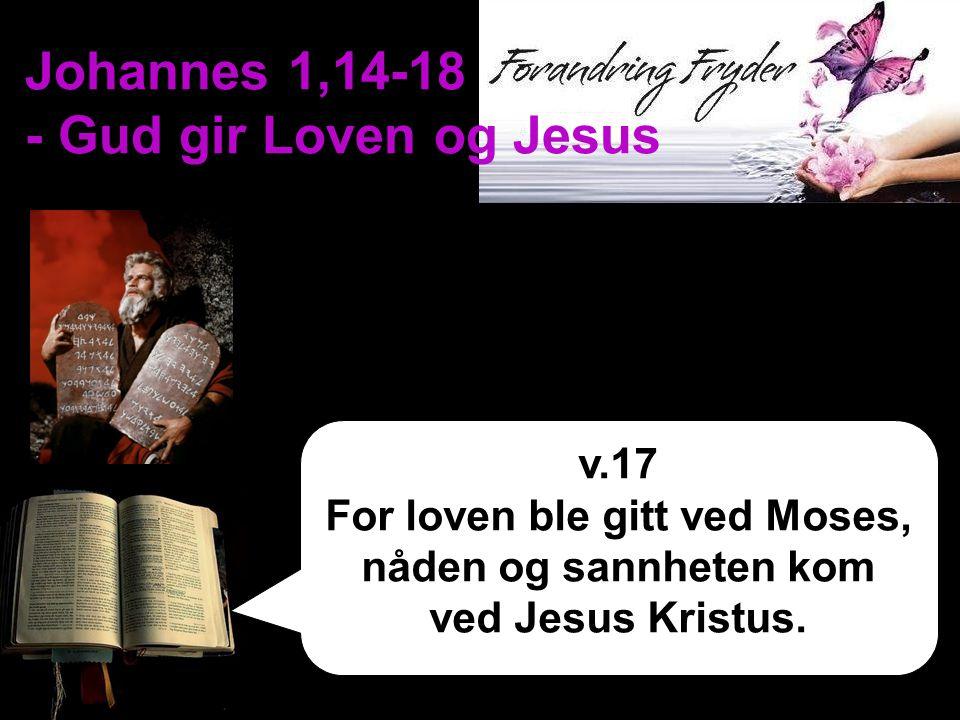 Johannes 1,14-18 - Gud gir Loven og Jesus
