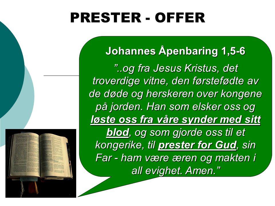 PRESTER - OFFER PRESTER - OFFER Johannes Åpenbaring 1,5-6
