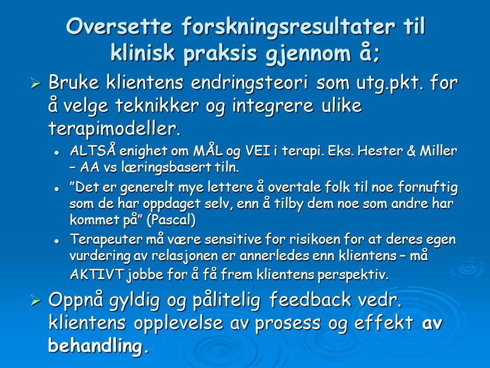 Oversette forskningsresultater til klinisk praksis gjennom å;