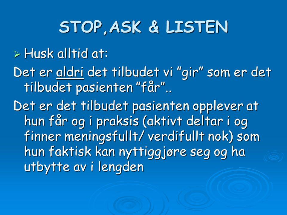 STOP,ASK & LISTEN Husk alltid at: