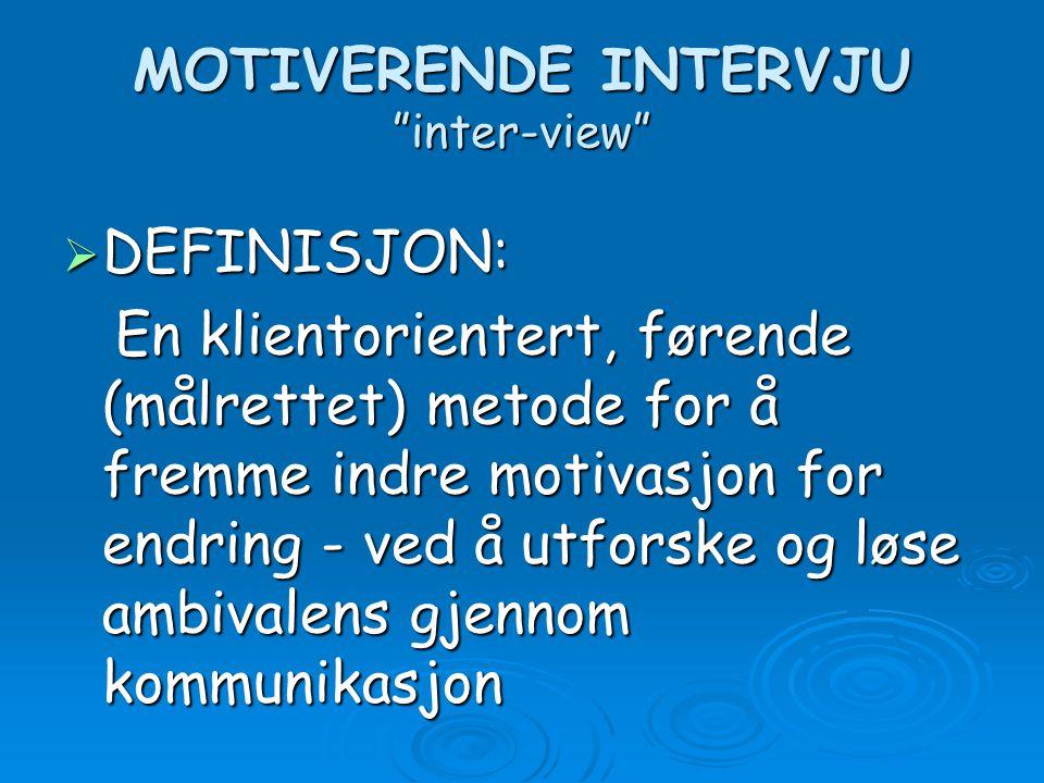 MOTIVERENDE INTERVJU inter-view